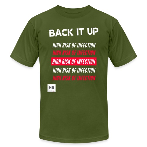 Back It Up: High Risk of Infection - Unisex Jersey T-Shirt by Bella + Canvas
