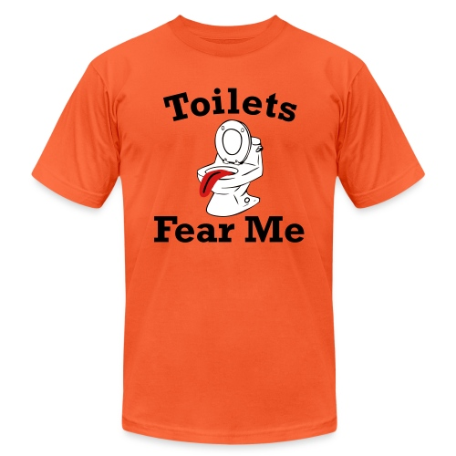 Toilets Fear Me - Unisex Jersey T-Shirt by Bella + Canvas