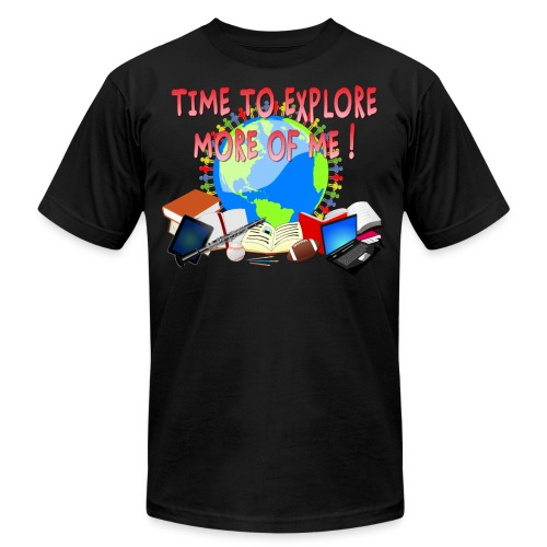 Time to Explore More of Me ! BACK TO SCHOOL - Unisex Jersey T-Shirt by Bella + Canvas