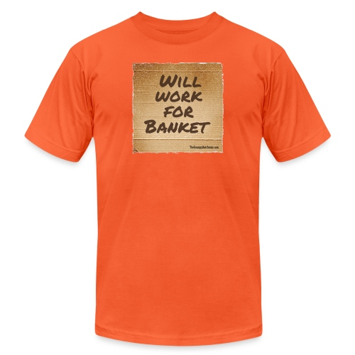 Will Work for Banket - Unisex Jersey T-Shirt by Bella + Canvas