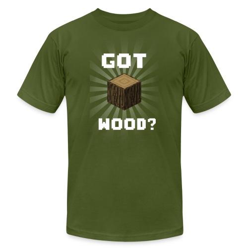 Got Wood? - Unisex Jersey T-Shirt by Bella + Canvas