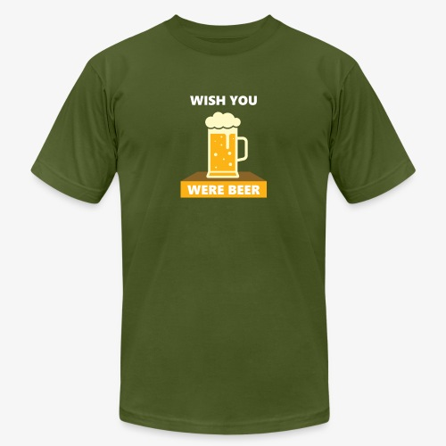 wish you were beer - Unisex Jersey T-Shirt by Bella + Canvas