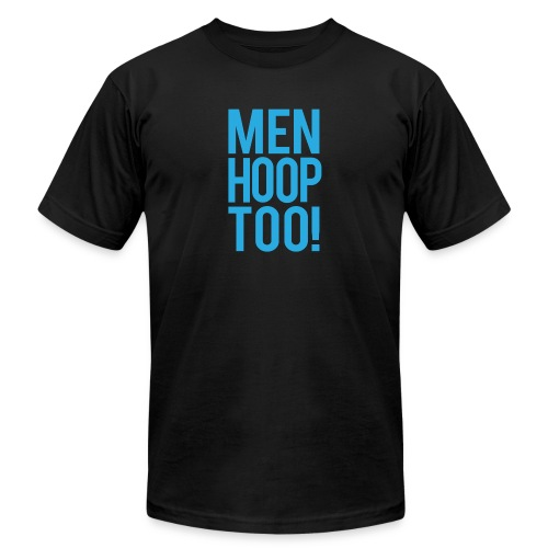 Blue - Men Hoop Too! - Unisex Jersey T-Shirt by Bella + Canvas