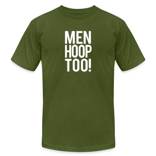 White - Men Hoop Too! - Unisex Jersey T-Shirt by Bella + Canvas