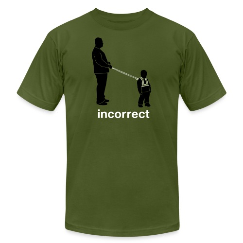 Incorrect: Child Leash - Unisex Jersey T-Shirt by Bella + Canvas