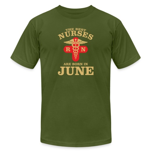 The Best Nurses are born in June - Unisex Jersey T-Shirt by Bella + Canvas