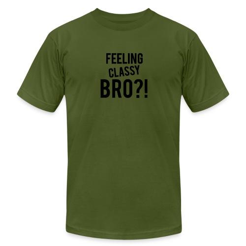 Feeling Classy Bro?! Black Text - Men's  Jersey T-Shirt