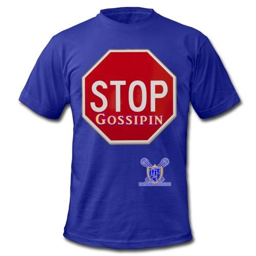 Stop Gossipin - Men's Fine Jersey T-Shirt