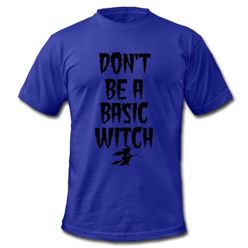 Don't Be a Basic Witch! - Men's  Jersey T-Shirt