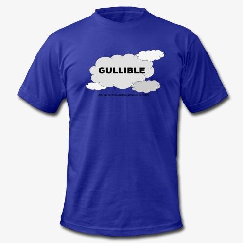 Gullible Tshirt - Men's Fine Jersey T-Shirt