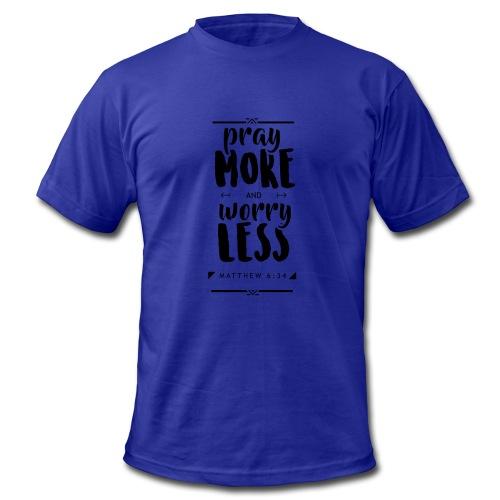 Pray More Worry Less - Men's Fine Jersey T-Shirt