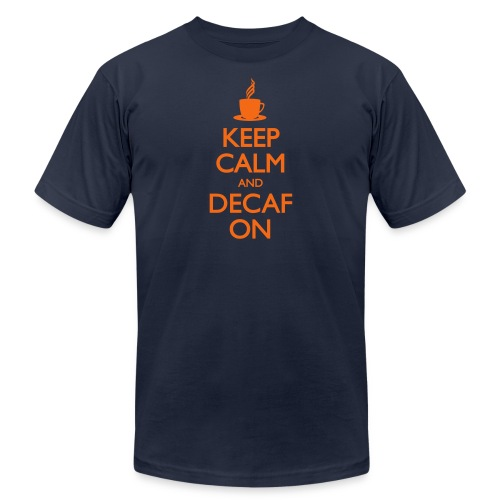 Keep Calm and Decaf On - Unisex Jersey T-Shirt by Bella + Canvas