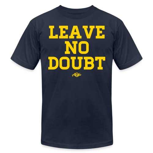 No Doubt T-Shirts - Unisex Jersey T-Shirt by Bella + Canvas