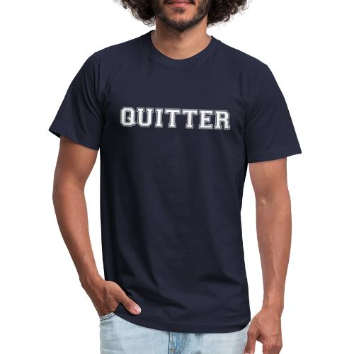 Quitter - Unisex Jersey T-Shirt by Bella + Canvas