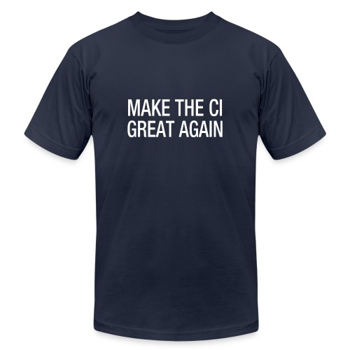 Make the CI Great Again - Unisex Jersey T-Shirt by Bella + Canvas