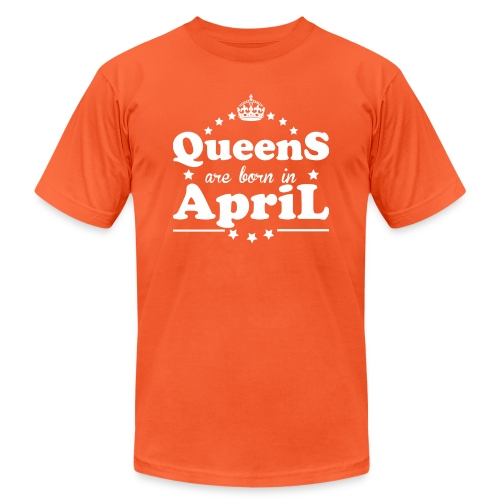 Queens are born in April - Unisex Jersey T-Shirt by Bella + Canvas