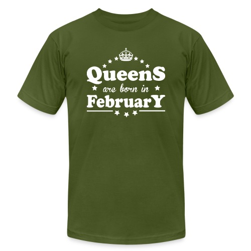 Queens are born in February - Unisex Jersey T-Shirt by Bella + Canvas
