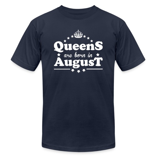 Queens are born in August - Unisex Jersey T-Shirt by Bella + Canvas