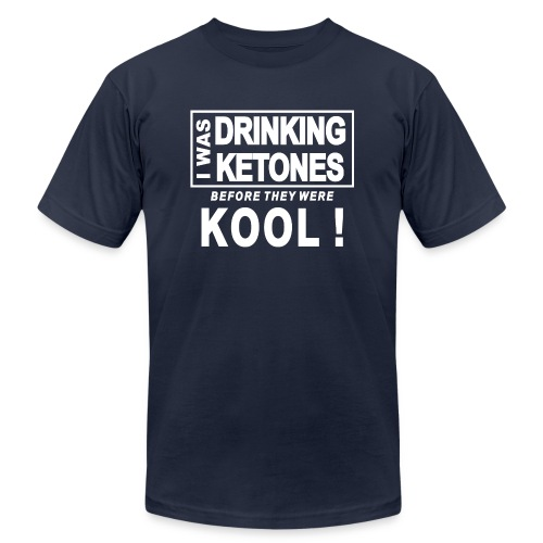 I was drinking ketones before they were kool - Unisex Jersey T-Shirt by Bella + Canvas