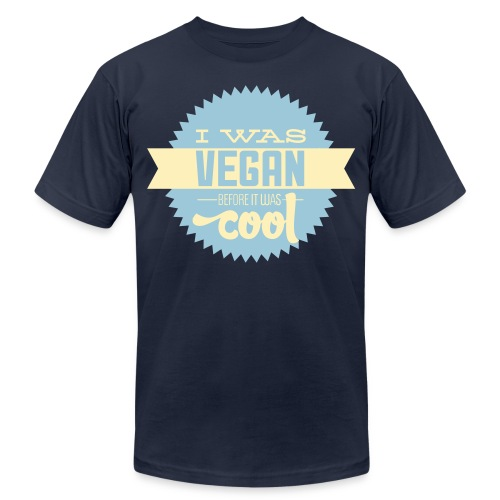 Vegan Before It Was Cool - Unisex Jersey T-Shirt by Bella + Canvas