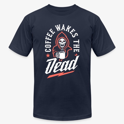 Coffee Wakes The Dead - Unisex Jersey T-Shirt by Bella + Canvas