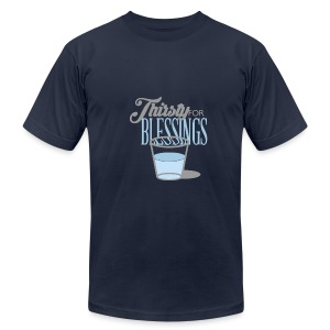 Thirsty For Blessings Graphic Tee - Men's T-Shirt by American Apparel