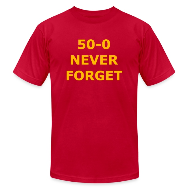 50 - 0 Never Forget Shirt