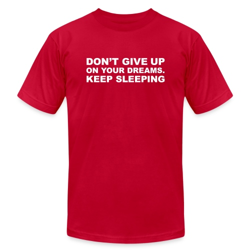 Don't give up on your dreams 2c (++) - Unisex Jersey T-Shirt by Bella + Canvas