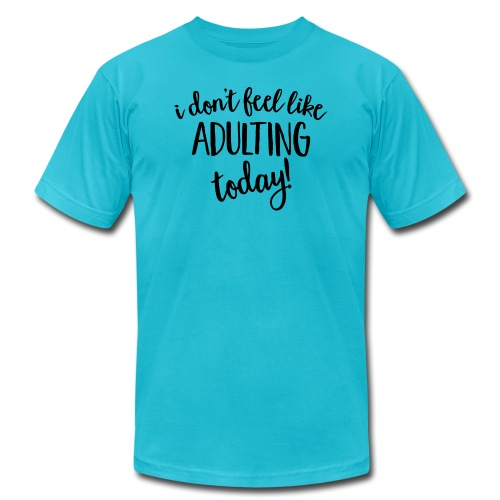 I don't feel like ADULTING today! - Men's Jersey T-Shirt