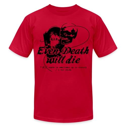 Even Death Will Die - Unisex Jersey T-Shirt by Bella + Canvas