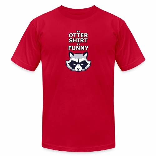 My Otter Shirt Is Funny - Men's  Jersey T-Shirt