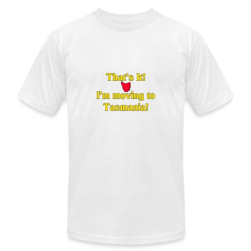 I'm moving to Tasmania - Unisex Jersey T-Shirt by Bella + Canvas