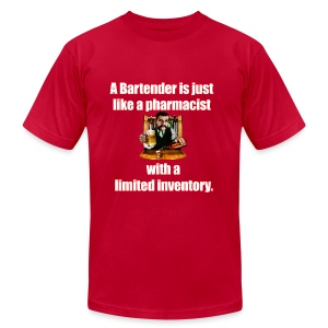 A Bartender is just like a pharmacist - Men's T-Shirt by American Apparel