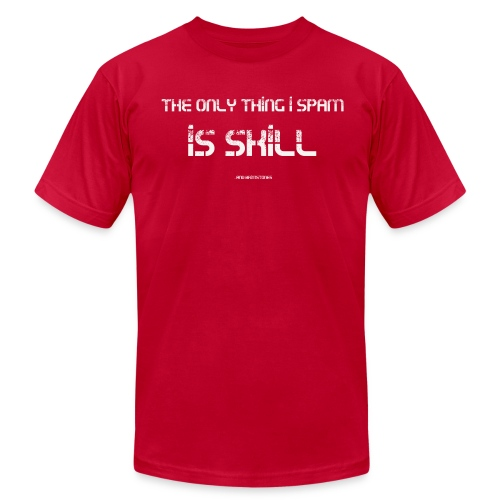 The Only Thing I Spam is Skill...And Brimstones - Men's Fine Jersey T-Shirt