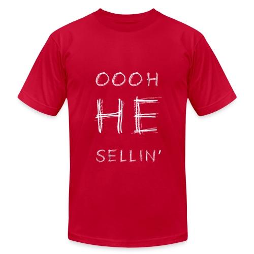 Oooh He Sellin - Men's Fine Jersey T-Shirt