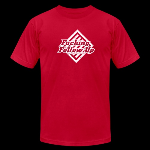 Fucking Follow Up - Men's Fine Jersey T-Shirt