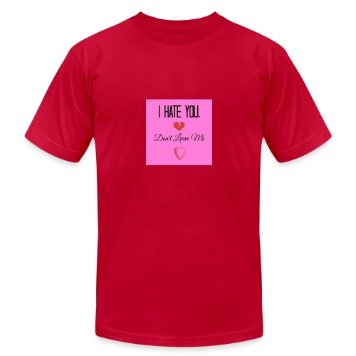 I HATE YOU, DON'T LEAVE ME! - Men's Fine Jersey T-Shirt