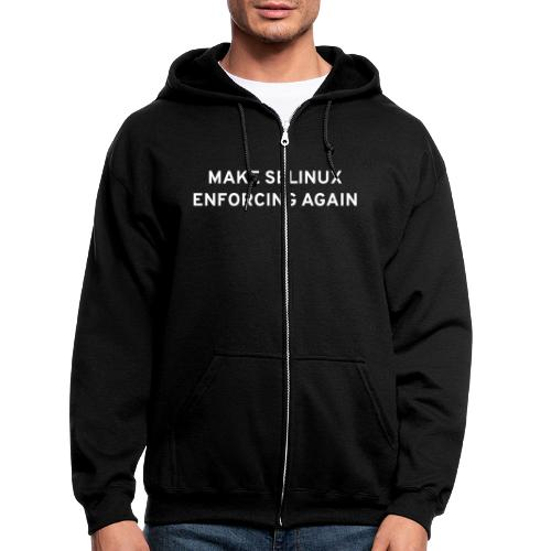 Make SELinux Enforcing Again - Men's Zip Hoodie