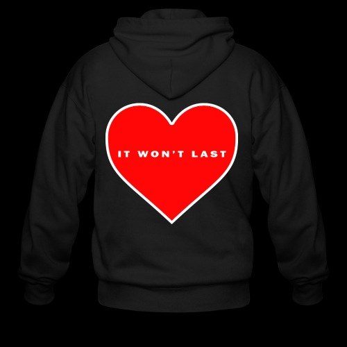 It won't Last - Men's Zip Hoodie