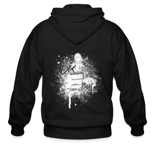 OK you're awesome... but f**k you anyway - Men's Zip Hoodie