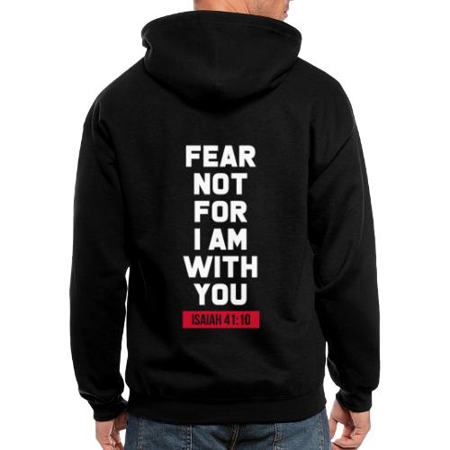 Fear not for I am with you Isaiah Bible verse - Men's Zip Hoodie