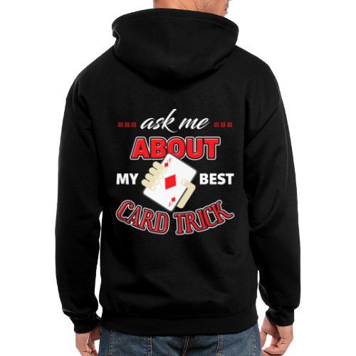 Ask Me About My Best Card Trick - Men's Zip Hoodie