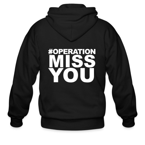 Operation Miss You - Men's Zip Hoodie