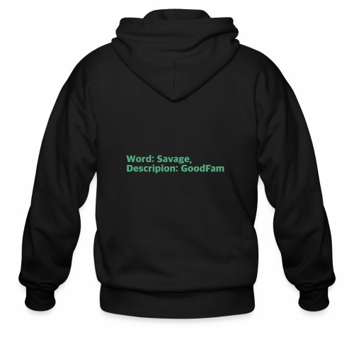 Goodfam is the meaning of savage - Men's Zip Hoodie