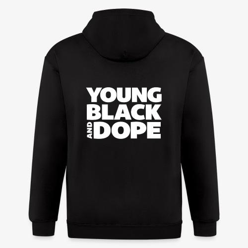 Young, Black & Dope - Men's Zip Hoodie