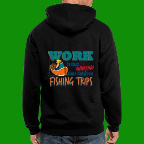 Work vs Fishing Trips - Men's Zip Hoodie