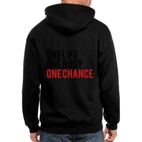 One Life One Body One Chance - Men's Zip Hoodie