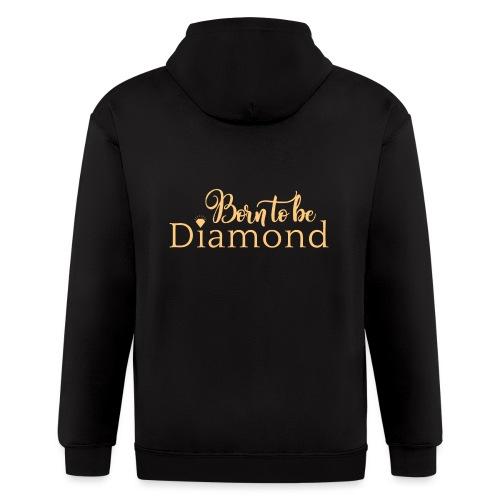 Born to be Diamond - gold - Men's Zip Hoodie