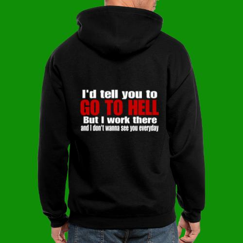 Go To Hell - I Work There - Men's Zip Hoodie