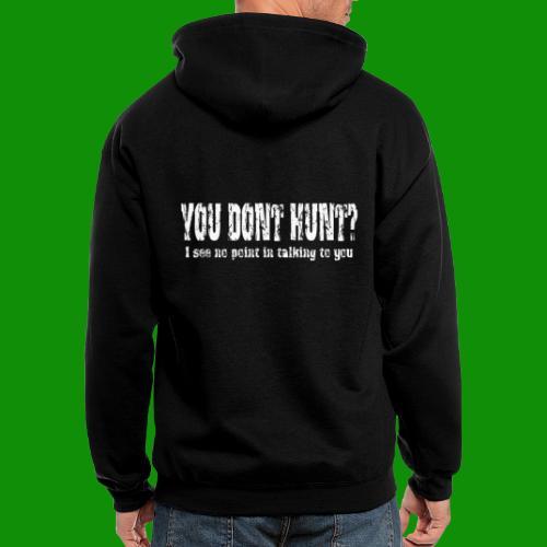 You Don't Hunt? - Men's Zip Hoodie